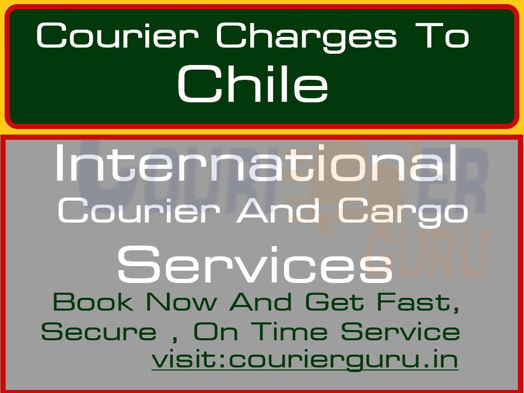 Courier Charges To Chile From Delhi