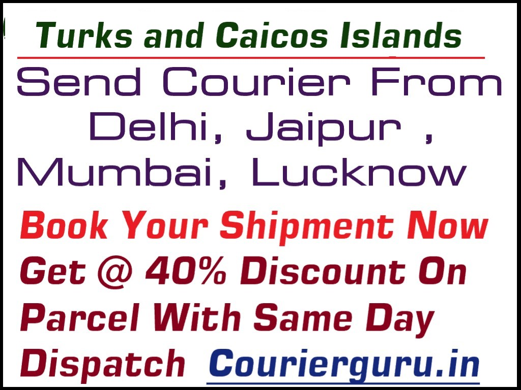 Courier Charges To Turks and Caicos Islands From Delhi